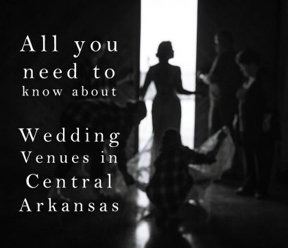 Little Rock central arkansas wedding venues - a comprehensive guide